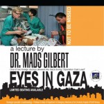 """Eyes In Gaza"": A presentation by Dr. Mads Gilbert in Toronto"
